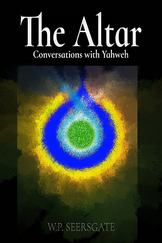 The Altar: Conversations with Yahweh