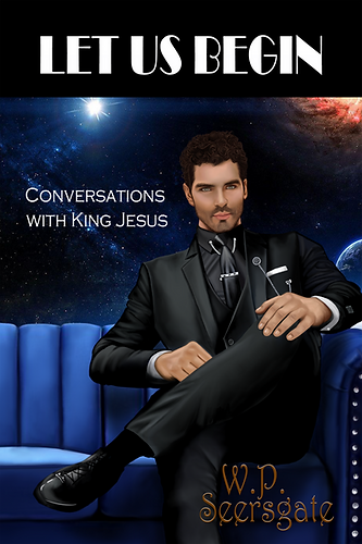 Conversations with King Jesus: Let Us Begin