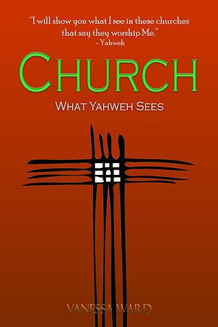 Church: What Yahweh Sees