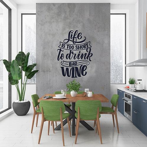 Life Short Drink Wine