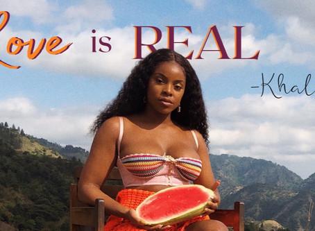 Khalia Says Love Is Real