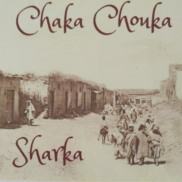"Chaka Chouka project and their album ""Sharka"""
