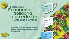 Fortaleça a Economia Solidária e a rede de Artesãos e Artesãs na compra de máscaras de tecido.