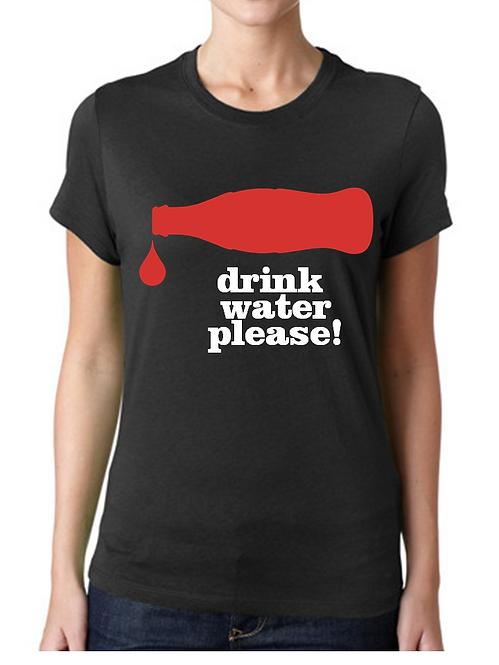 DRINK WATER PLEASE!