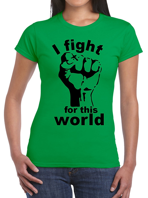 I FIGHT FOR THIS WORLD