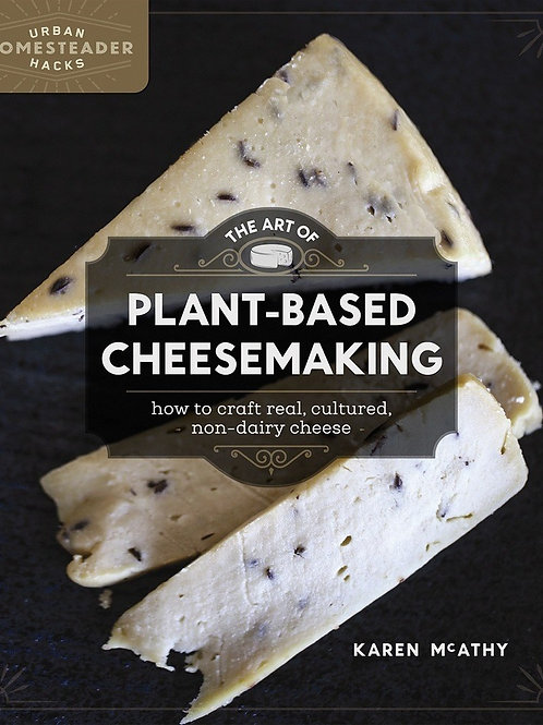 Art of Plant Based Cheesemaking