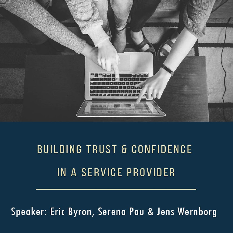 Building Trust and Confidence in a Service Provider