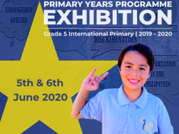 PYP Exhibition 2019-2020