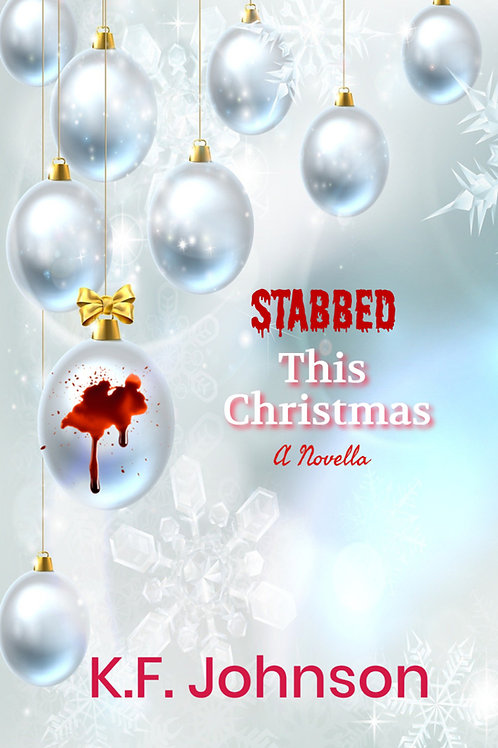 Stabbed This Christmas: A Novella