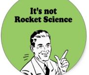It's Not Rocket Science!