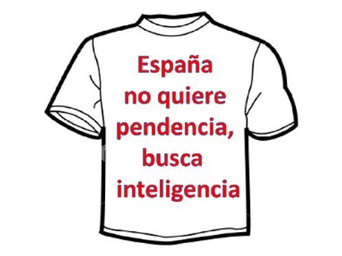 """""""España no quiere pendencia, busca inteligencia"""""""