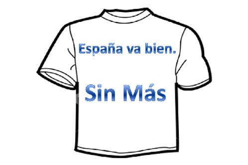 """CAMISETA """"España va bien. Sin Más"""""""