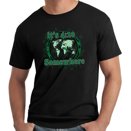 It's 4:20 Somewhere T-Shirt