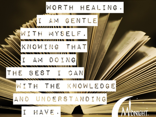I Know I Am Worth Healing. I Am Gentle With Myself Knowing That I Am Doing The Best I Can With The K