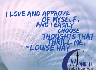 I Love And Approve Of Myself, And I Easily Choose Thoughts That Thrill Me.