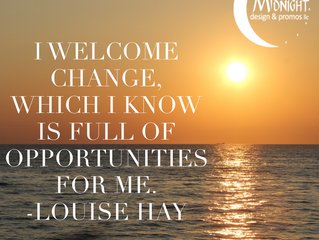 I Welcome Change, Which I Know Is Full Of Opportunities For Me.