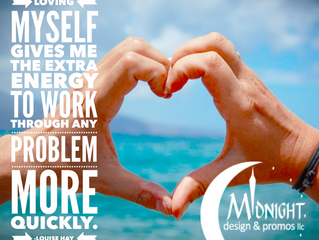 Loving Myself Gives Me The Extra Energy To Work Through Any Problem More Quickly