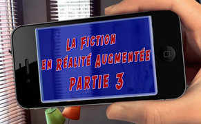 LA NARRATION EN RÉALITÉ AUGMENTÉE - Part 3 et 4