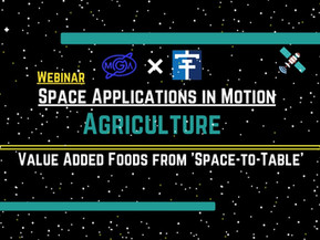 """Announcement of Webinar """"Agriculture: Value Added Foods from """"Space-to-Table"""""""
