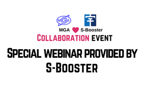 MGA✖️S-Booster Collaboration Event: Special Webinar Provided by S-Booster