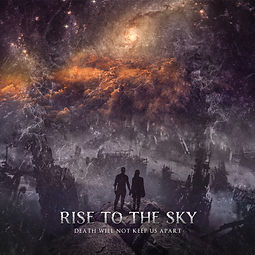 Rise to the sky - Death Will Not Keep Us