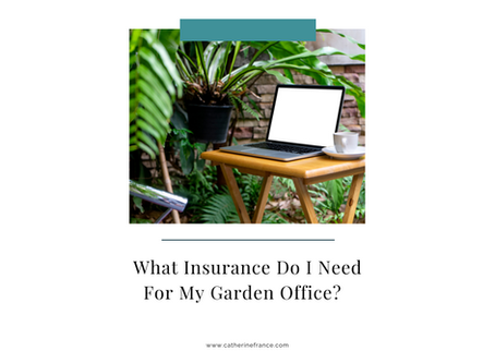 What Insurance Do I Need For My Garden Office?