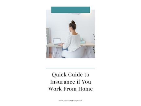 Quick Guide to Insurance if You Work From Home