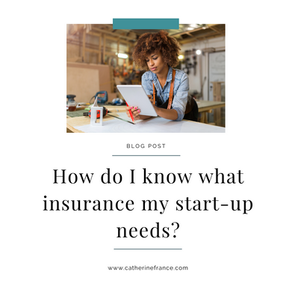 How do I know what insurance my start-up needs?