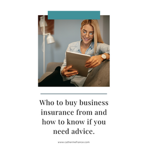 Who to buy business insurance from and how to know if you need advice.