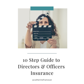 10 Step Guide to Directors & Officers Insurance (you might be surprised to find out you need it)