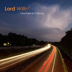 Lord Willin' Artwork_CDbaby.jpg