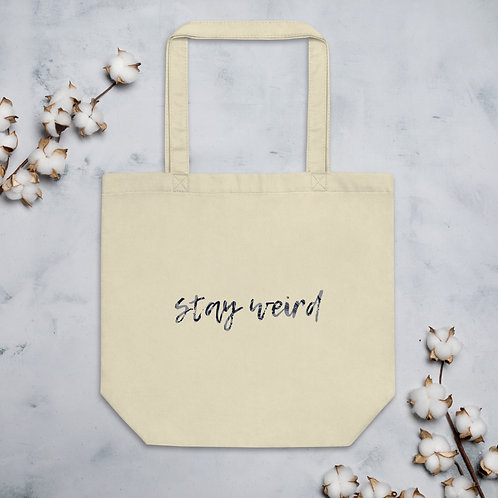 Stay Weird Eco Tote Bag