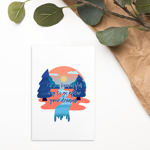 It's a beautiful day to go after your dreams Standard Postcard