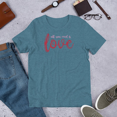 All You Need Is Love Short-Sleeve Unisex T-Shirt