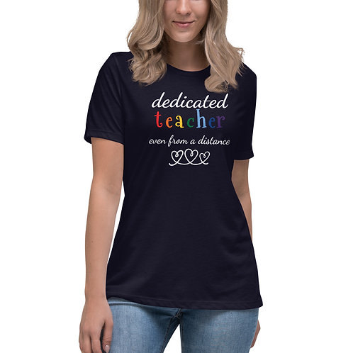 Dedicated teacher even from a distance Women's Relaxed T-Shirt
