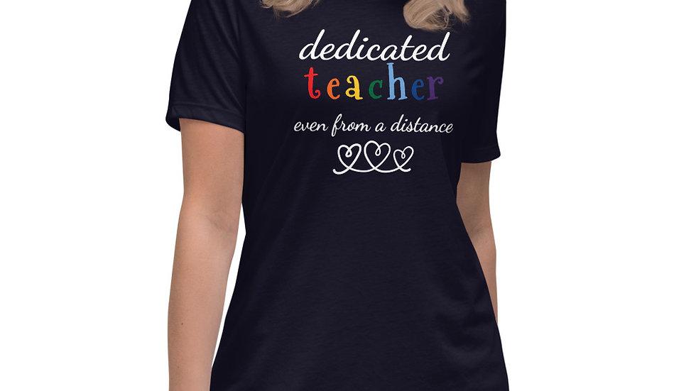 Dedicated teacher even from a distance Women's Relaxed T-Shirt