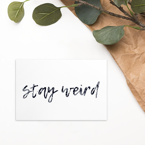 Stay Weird Standard Postcard