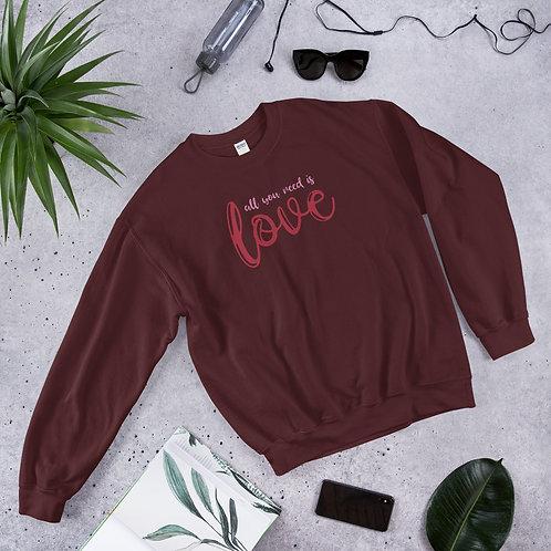 All You Need Is Love Unisex Sweatshirt