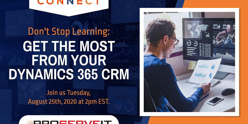 Don't Stop Learning: Get the Most from Your Dynamics 365 CRM!