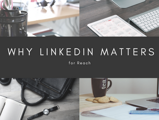Why LinkedIn Matters for Reach