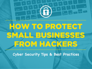 Information Security Best Practices: How to Protect Small Businesses from Hackers