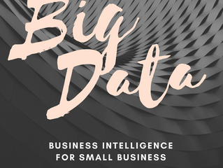 Business Intelligence for Small Business – Big Data, Too Big to Ignore