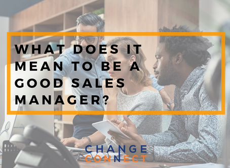What Does It Mean To Be A Good Sales Manager?