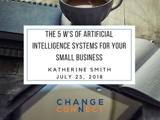 The 5 W's of Artificial Intelligence Systems  for Your Small Business