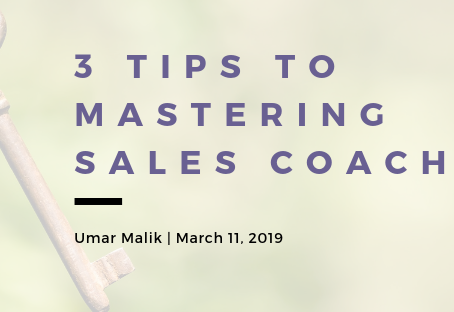 3 Tips to Mastering Sales Coaching (Or coaching in general)