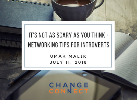It's Not As Scary As You Think - Networking Tips for Introverts