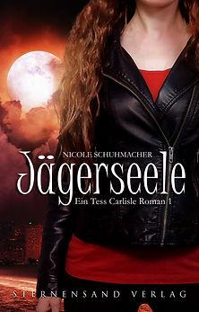 Jägerseele - Ein-Tess-Carlisle-Roman von Nicole Schuhmacher