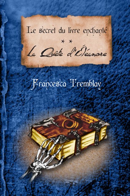 Le secret du livre enchanté Tome 2 La quête d'Éléanore