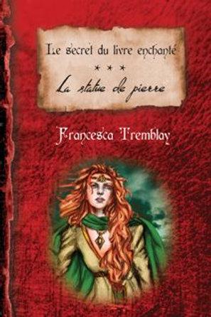 Le secret du livre enchanté TOME 3 La statue de pierre