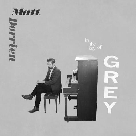 Matt Dorrien - In the Key of Grey
